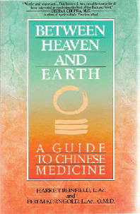 Between Heaven and Earth - A Guide to Chinese Medicine