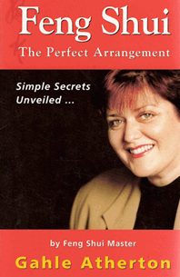 Feng Shui, The Perfect Arrangment by Gayle Atherton